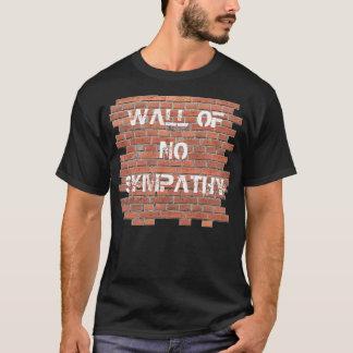 Wall of No Sympathy T-Shirt