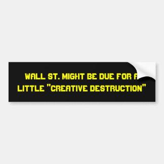 Wall st. creative destruction bumper sticker