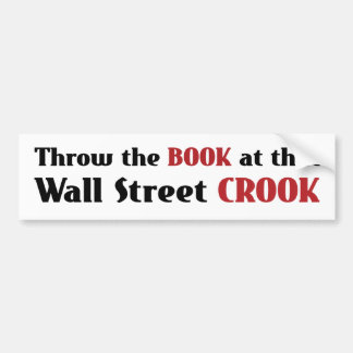 Wall Street Crook Bumper Sticker