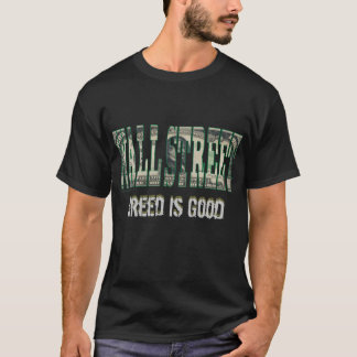 Wall Street Greed is Good T-Shirt