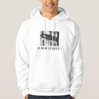 WALL STREET IS OUR STREET HOODIE