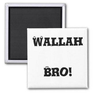 Wallah Bro! Magnet