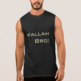 Wallah Bro! Muscle shirt