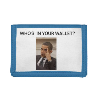 "wallet: picture of Obama ""Who's in your wallet""? Tri-fold Wallet"