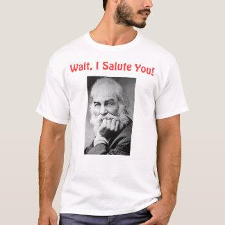 Walt, I Salute You T-Shirt