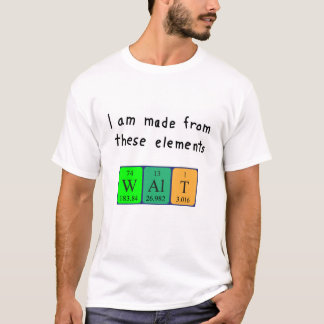 Walt periodic table name shirt