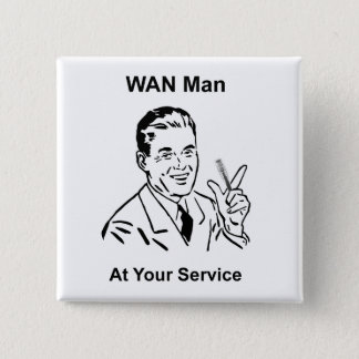 WAN Man At Your Service Retro Tech 2 Inch Square Button