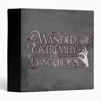 Wanded And Extremely Dangerous Graphic - White 3 Ring Binder