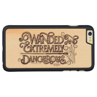 Wanded And Extremely Dangerous Graphic - White Carved® Maple iPhone 6 Plus Case