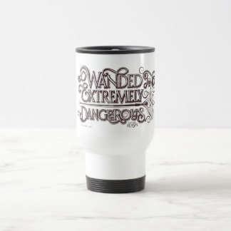 Wanded And Extremely Dangerous Graphic - White Travel Mug