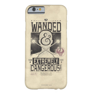 Wanded & Extremely Dangerous Wanted Poster - Black Barely There iPhone 6 Case