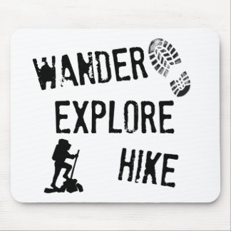 Wander, Explore, Hike Mouse Pad