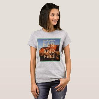 Wander Far and Free t shirt
