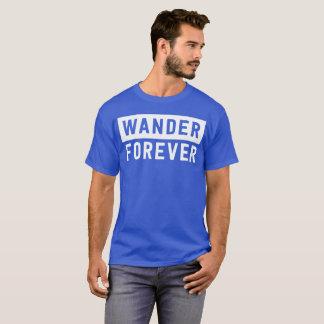 Wander Forever adventure fun T-Shirt