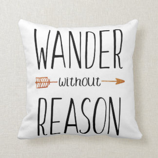 Wander without Reason Pillow