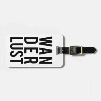 Wanderlust, desire to travel luggage tag