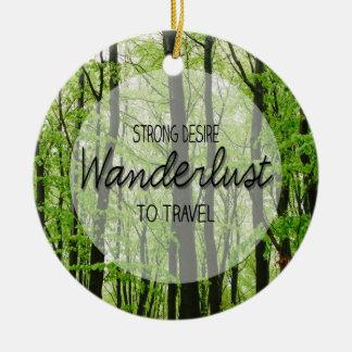 Wanderlust Forest Quote Ceramic Ornament