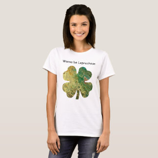 Wanna Be Leprechaun T-Shirt