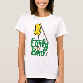 Wanna Catch The Worm? Early Bird T-Shirt