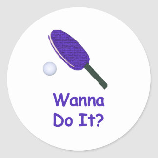 Wanna Do It Ping Pong Classic Round Sticker