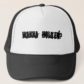WANNA HOLD'EM? CAP