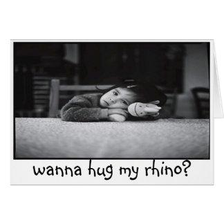 wanna hug my rhino? card