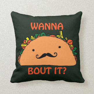 Wanna Taco Bout It Pillow Humor Food