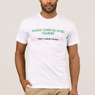 WANNA TASTE MY LUCKY CHARMS?, (They're magicall... T-Shirt