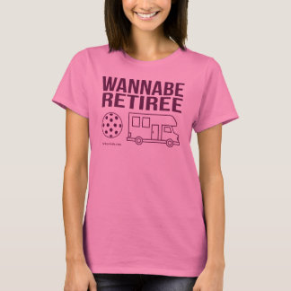 """Wannabe Retiree"" Pickleball T-Shirt"