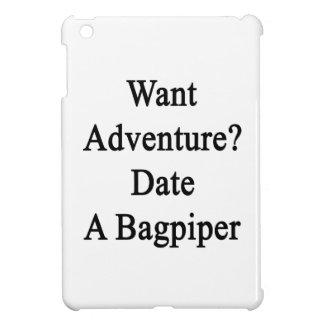 Want Adventure Date A Bagpiper iPad Mini Cover
