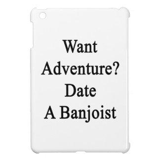 Want Adventure Date A Banjoist iPad Mini Case
