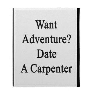 Want Adventure Date A Carpenter iPad Folio Case