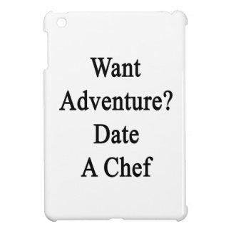 Want Adventure Date A Chef iPad Mini Case