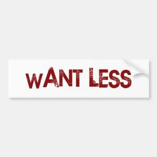 Want Less Bumper Sticker