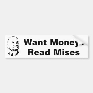 Want Money Read Mises Austrian Economics Bumper Sticker