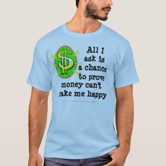 Want Money T-Shirt