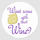 Want some cheese with that wine? classic round sticker