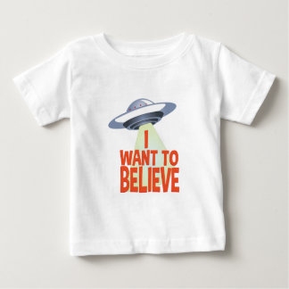 Want To Believe Baby T-Shirt