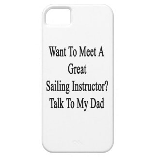 Want To Meet A Great Sailing Instructor Talk To My iPhone 5 Cover