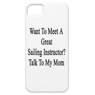 Want To Meet A Great Sailing Instructor Talk To My iPhone 5 Covers