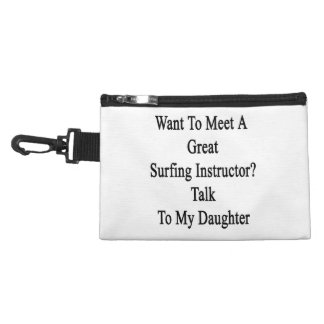 Want To Meet A Great Surfing Instructor Talk To My Accessory Bags