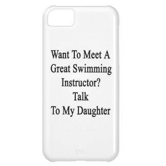 Want To Meet A Great Swimming Instructor Talk To M iPhone 5C Cover