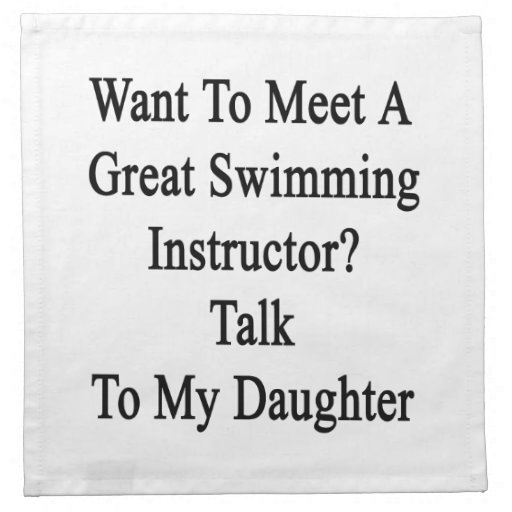 Want To Meet A Great Swimming Instructor Talk To M Cloth Napkins