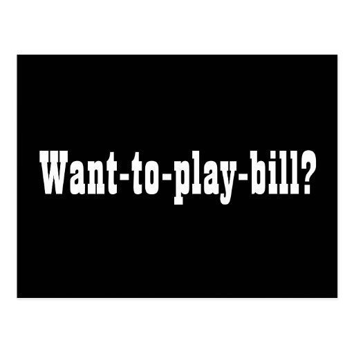 Want-to-play-bill? Autograph Collectors Card Post Cards