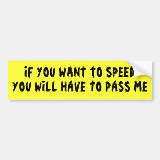 Want to Speed? Pass Me Bumper Sticker