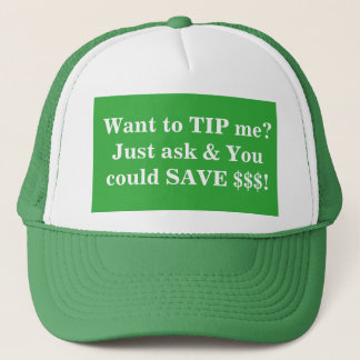 want to tip me trucker hat