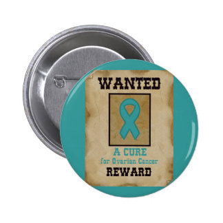 Wanted: A Cure for Ovarian Cancer 2 Inch Round Button