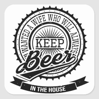 Wanted a Wife Who Will Always Keep Beer Sticker