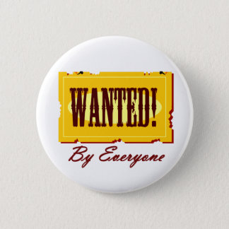 WANTED By Everyone 2 Inch Round Button