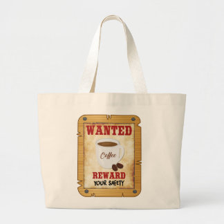Wanted Coffee Large Tote Bag